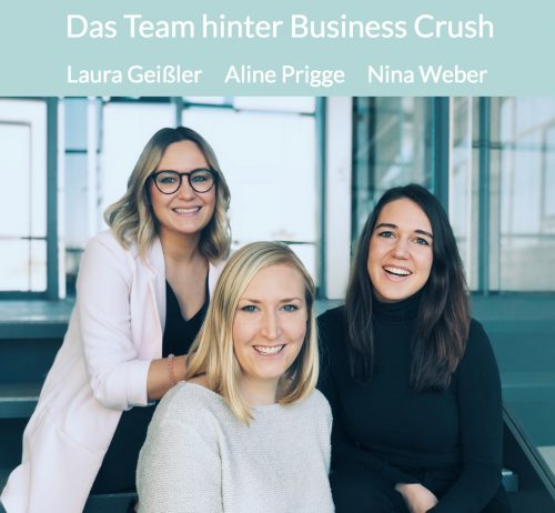 Business Crush Liebe Deine Karriere | businesscrush.de | Team